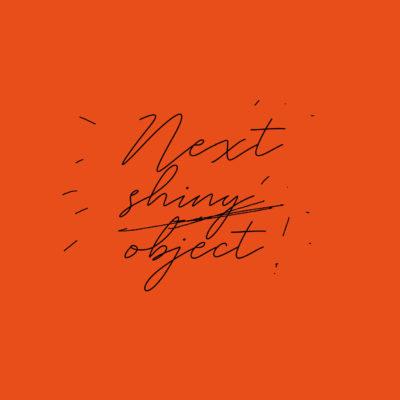 next-shiny-object-orange_2560x1390